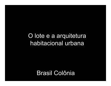 O lote e arqutietura habitacional urbana - Histeo.dec.ufms.br