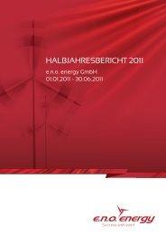 HALBJAHRESBERICHT 2011 - e.n.o. energy GmbH
