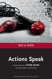 Wall at WAM: ACTIONS SPEAK - Worcester Art Museum
