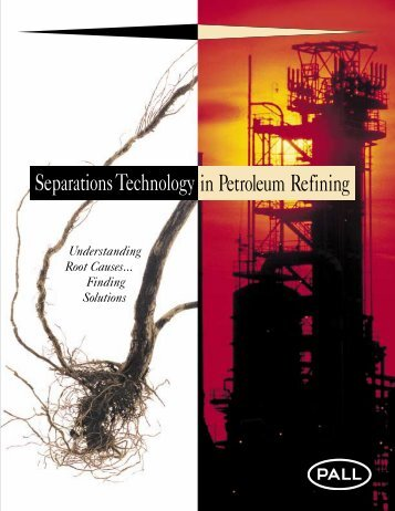 Separations Technology in Petroleum Refining - Pall Corporation