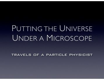 putting the universe under a microscope - University of California ...