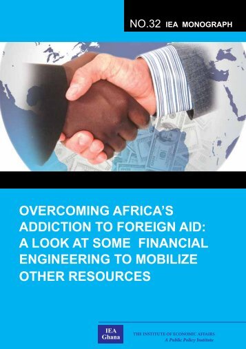 overcoming africa's addiction to foreign aid - Institute of Economic ...