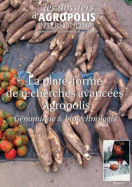 La plate-forme de recherches avancées Agropolis La plate-forme de ...