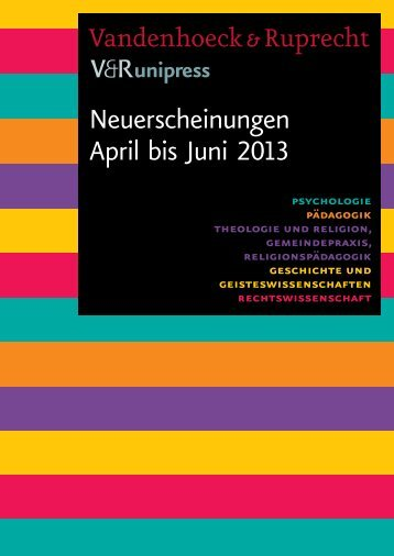 Neuerscheinungen April bis Juni 2013 - Vandenhoeck & Ruprecht