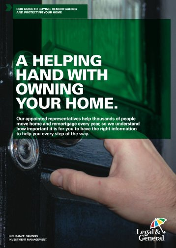 A HELPING HAND WITH OWNING YOUR HOME. - Legal & General