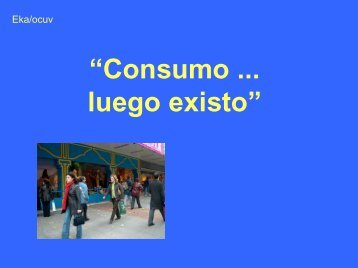 """Consumo ... luego existo"" - City & Values"