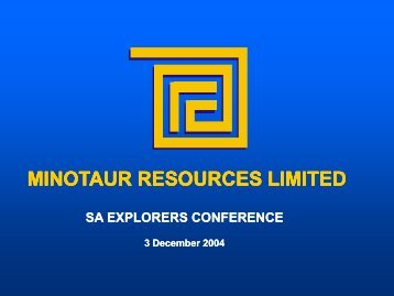 MINOTAUR RESOURCES LIMITED - SA Explorers
