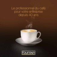 Le professionnel du café pour votre entreprise depuis 40 ... - Fountain