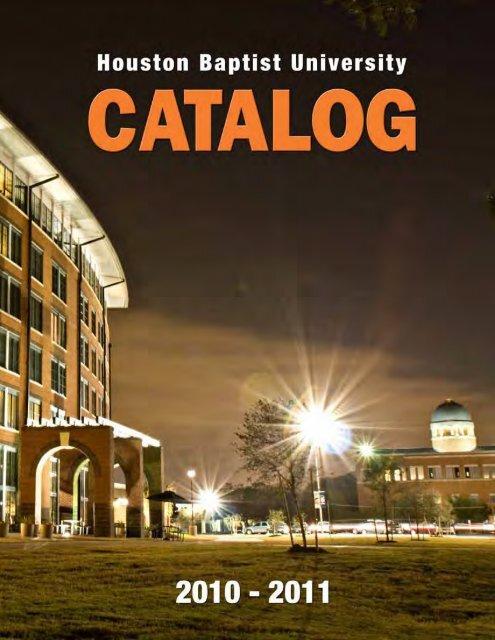 2010-2011 HBU Catalog - Houston Baptist University
