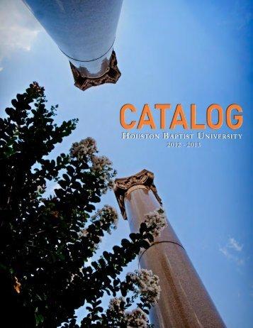 2012-2013 HBU Catalog - Houston Baptist University