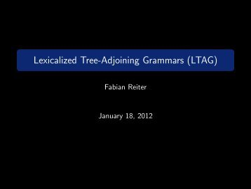 Lexicalized Tree-Adjoining Grammars (LTAG) - ad-teaching.infor...