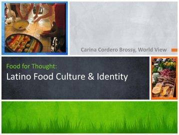 Latino Food Culture & Identity - World View