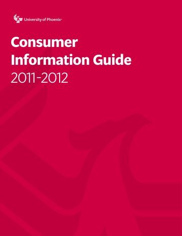 Consumer Information Guide 2011-2012 - University of Phoenix