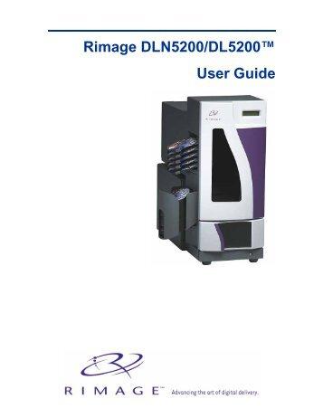 """Rimage DLN5200/DL5200â""""¢ User Guide - Virtual Vision"""