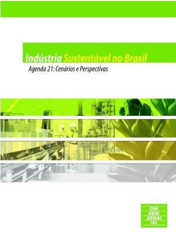 Indústria sustentável no Brasil : agenda 21 - CNI