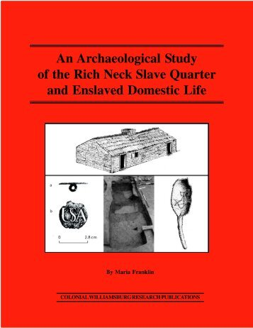 An Archaeological Study of the Rich Neck Slave Quarter ... - Research