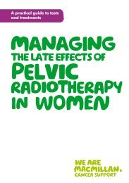 Managing the late effects of pelvic radiotherapy ... - Macmillan Cancer