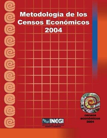 METODOLOGÍA DE LOS CENSOS ECONÓMICOS 2004 - Inegi