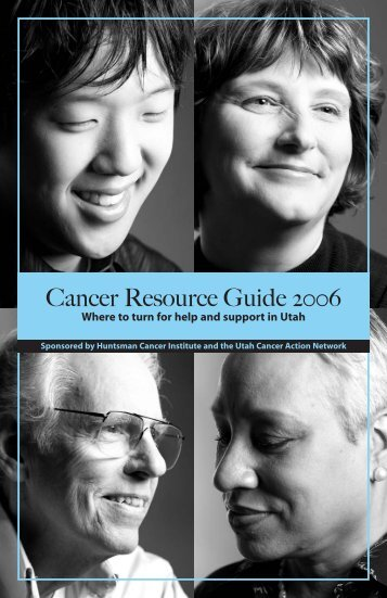 Cancer Resource Guide 2006 - Huntsman Cancer Institute ...