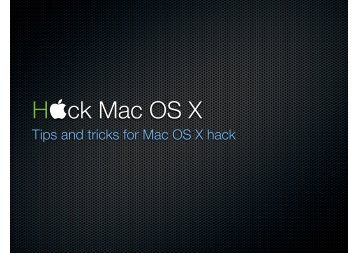 Tips and tricks for Mac OS X hack - Reverse Engineering Mac OS X