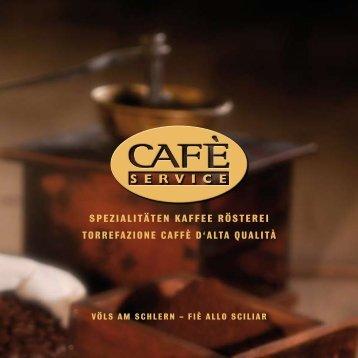 SPEZIALITÄTEN KAffEE RöSTEREI ToRREfAZIoNE CAffè D'ALTA ...