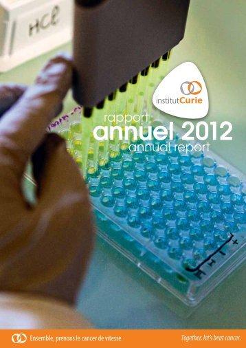 Lire le rapport annuel 2012 - Institut Curie