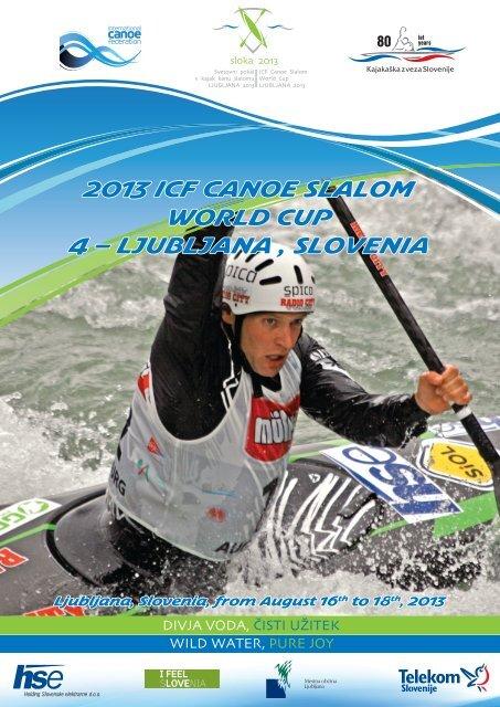 2013 icf canoe slalom world cup 4 – ljubljana , slovenia