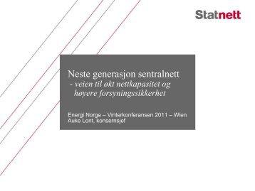 Auke Lont, Konsernsjef Statnett: Økt nettkapasitet - Energi Norge