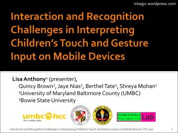 Interaction and Recognition Challenges in ... - Lisa Anthony