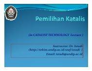Prinsip dasar pemilihan katalis - Teknik Kimia UNDIP