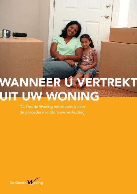WANNEER U VERTREKT UIT UW WONING - De Goede Woning