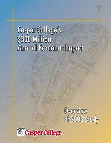Economic Impact 2008 Brochure - Casper College