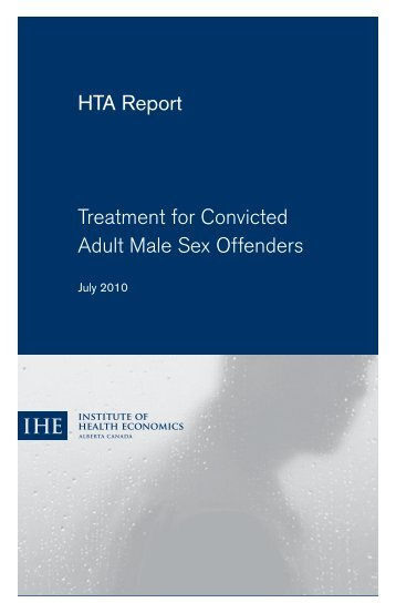 Treatment for Convicted Adult Male Sex Offenders - Institute of ...