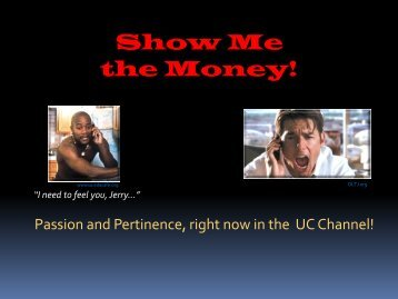 Show Me the Money! - UCStrategies.com