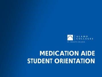 MEDICATION AIDE STUDENT ORIENTATION - Alamo Colleges