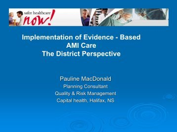 Implementation of Evidence-Based AMI Care - Safer Healthcare Now!