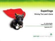 Superdogs Presentation - September 2011 - Cannon Asset Managers