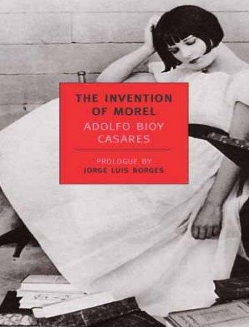 The Invention of Morel - Adolfo Bioy Casares