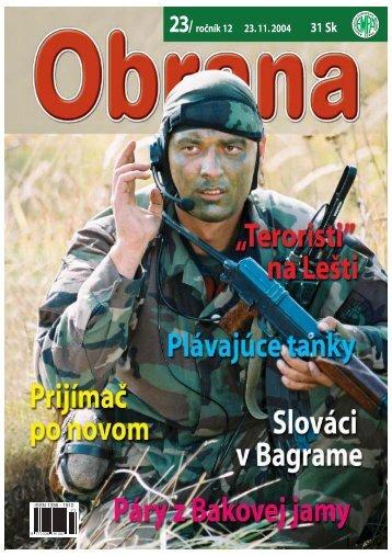 23/ ročník 12 23. 11. 2004 31 Sk - Ministerstvo obrany SR