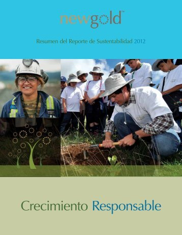 Crecimiento Responsable - 2012 Sustainability Report - New Gold