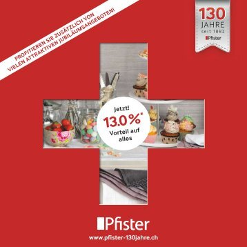 130 Jahre Pfister: 13.0 %*Vorteil auf alles - Pfister-Center in Suhr