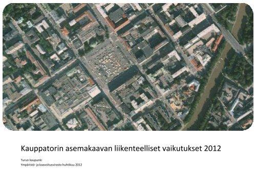 Kauppatorin asemakaavan liikenteelliset vaikutukset 2012 - Turku
