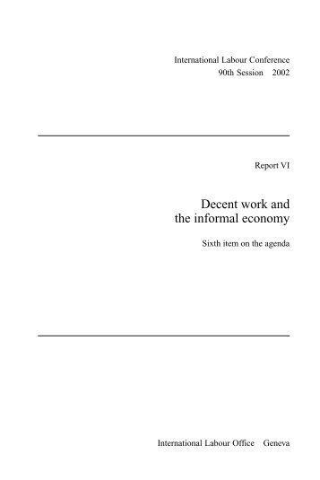 Decent work and the informal economy - The Global Development ...