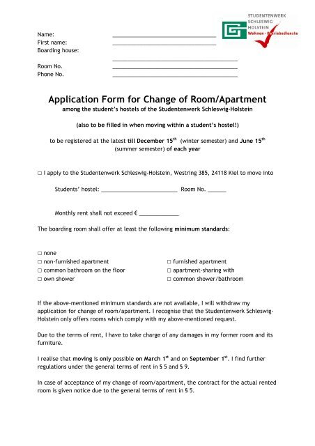 Application Form for Change of Room/Apartment ... on standard employee application form, application to rent form, personal information application form, residential application form, apartment notice to vacate form, apartment rental letter of recommendation, healthcare application form, security application form, job application form, apartment rental information, apartment rental contract template, apartment rental documents, apartment deposit form, apartment rental rules, california rent application form, property application form, apartment rental agreement format, apartment applications online, apartment service request form, lease application form,