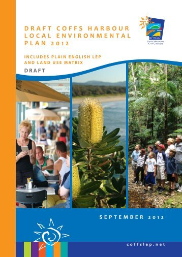 part one draft coffs harbour local environmental plan 2012 - Coffs LEP