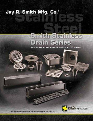 Brochure Smith Stainless Drain Series - Jay R. Smith MFG Co.