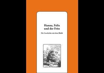 Hanna, Felix und der Fritz