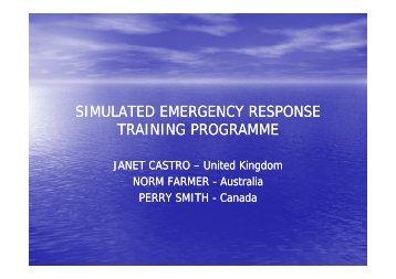SIMULATED EMERGENCY RESPONSE TRAINING PROGRAMME
