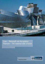 Titan - Werkstoff mit Perspektive - ThyssenKrupp Schulte GmbH