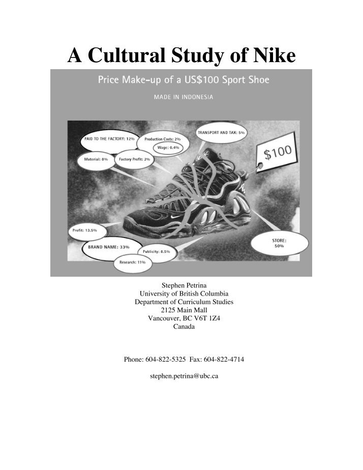 a cultural study of nike Superbrands such as nike have been described as one of the central mediums of globalization and as symbols of a global economy these brands constantly appear in the top half of all studies of the most powerful brands, with nike in 2009 ranking 26th at a brand value of $1318 billion.